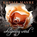 Whispering Wind: The Oath Saga Hörbuch von Karlie Mavre Gesprochen von: Patricia Santomasso