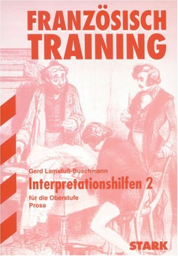 Interpretationen Französisch: Training Französisch - Interpretationshilfen 2