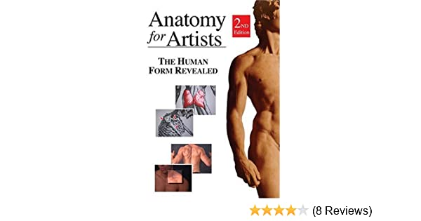 Amazon Anatomy For Artists The Human Form Revealed By Larry