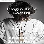 Elogio de la Locura [In Praise of Folly] |  Erasmo de Rotterdam