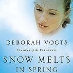 Snow Melts in Spring: Seasons of the Tallgrass, Book 1 | Deborah Vogts