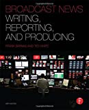 img - for Broadcast News Writing, Reporting, and Producing book / textbook / text book