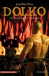 Dolko, Tome 4 : Le dernier combat par Jean-Paul Tapie