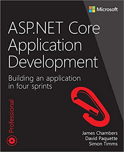 NET Core Application Development: Building an application in four sprints  (Developer Reference) 1st Edition, Kindle Edition
