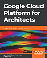 Get started with GCP and manage robust, highly available, and dynamic solutions to drive business objectives              Key Features                Identify the strengths, weaknesses and ideal use cases for individual servic...