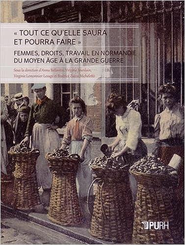 En ligne téléchargement gratuit Tout Ce Qu'Elle Saura et Pourra Faire. Femmes, Droits, Travail en Nor Mandie. du Moyen Age a la Gran pdf epub