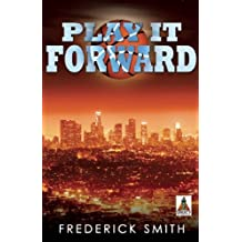 Play It Forward by Frederick Smith (2015-01-20)