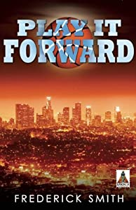 Play It Forward by Frederick Smith (2015-01-20)