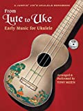 From Lute to Uke: Early Music for Ukulele (A Jumpin Jim's Ukulele Songbook)