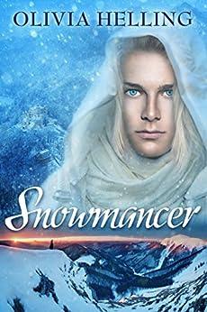 Snowmancer: A Gay Dark Fantasy (Godsbane Prince Book 1) by [Helling, Olivia]