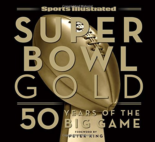 - Sports Illustrated Super Bowl Gold: 50 Years of the Big Game
