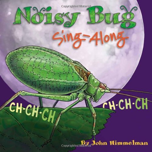- Noisy Bug Sing-Along