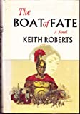 The Boat of Fate : An Historical Novel, Roberts, Keith, 0130777927