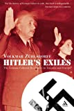Hitler's Exiles : The German Cultural Resistance in America and Europe, Zuhlsdorff, Volkmar, 082647800X