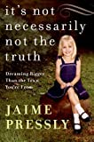 It's Not Necessarily Not the Truth, Jaime Pressly, 0061454141