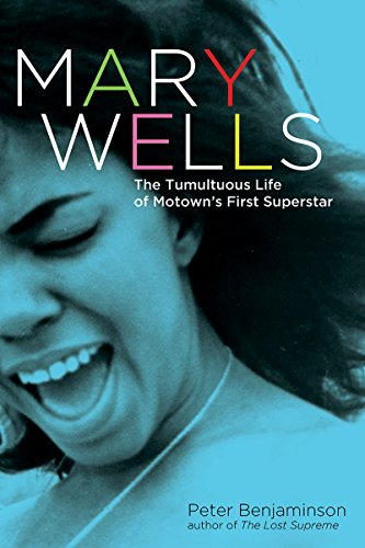 Pdf eBooks Mary Wells: The Tumultuous Life of Motown's First Superstar