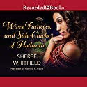 Wives, Fiancées, and Sidechicks of Hotlanta Audiobook by Sheree Whitfield Narrated by Patricia R. Floyd