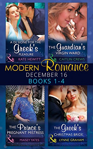 Modern Romance December 2016 Books 1-4: A Di Sione for the Greek's Pleasure / The Prince's Pregnant Mistress / The Greek's Christmas Bride / The Guardian's Virgin Ward (Mills & Boon Collections) (Post To Christmas For Australia)
