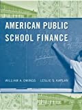 American Public School Finance, Owings, William  and Kaplan, Leslie, 0495807834