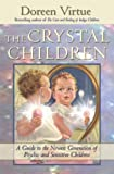 The Crystal Children, Doreen Virtue, 1401902294