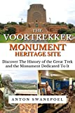 The Voortrekker Monument Heritage Site (South Africa Book 3)