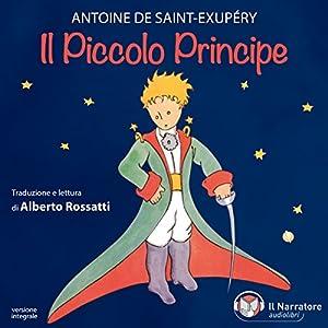 Il Piccolo Principe | Livre audio Auteur(s) : Antoine De Saint-Exupéry Narrateur(s) : Alberto Rossatti