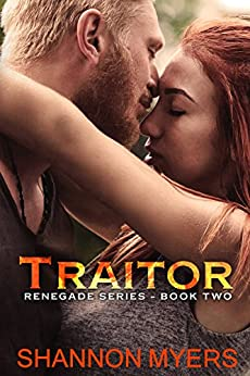 Traitor (Renegade Book 2) by [Myers, Shannon]