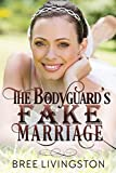 The Bodyguard's Fake Marriage