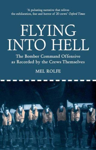Download Flying into Hell: The Bomber Command Offensive as Recorded by the Crews Themselves ebook