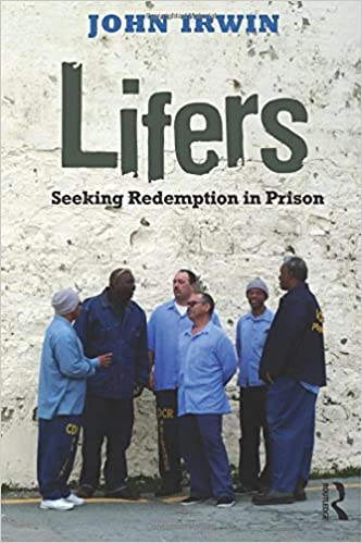 Lifers: Seeking Redemption in Prison (Criminology and Justice Studies)