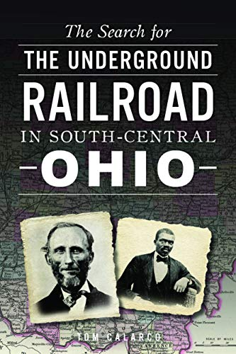 Book Cover: The Search for the Underground Railroad in South-Central Ohio