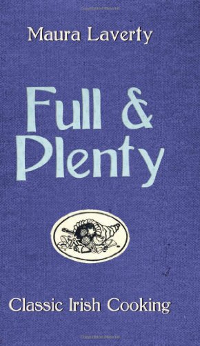 Full & Plenty: Classic Irish Cooking by Maura Laverty