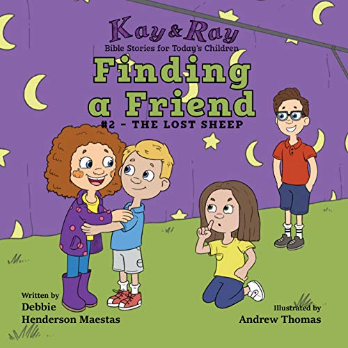 Finding a Friend: #2-The Lost Sheep (Kay & Ray) by [Henderson Maestas, Debbie]