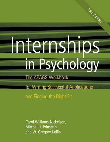Internships in Psychology: The Apags Workbook for Writing Successful Applications and Finding the Right Fit by Carol Williams-Nickelson (2012-09-17)
