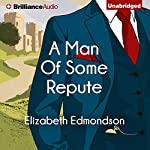 A Man of Some Repute: A Very English Mystery, Book 1 | Elizabeth Edmondson