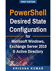 PowerShell Desired State Configuration for Microsoft Windows, Exchange Server 2019 & Active Directory: A Practical Look