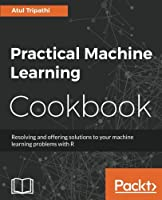 Practical Machine Learning Cookbook Front Cover
