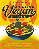 Grilling Vegan Style: 125 Fired-Up Recipes to Turn Every Bite into a Backyard BBQ
