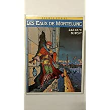 Les eaux de mortelune: 2. Le cafe du port