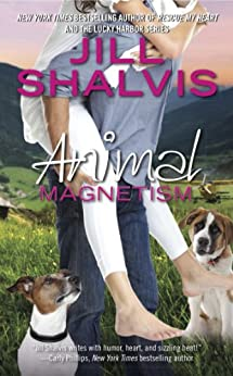 Animal Magnetism (An Animal Magnetism Novel Book 1) by [Shalvis, Jill]