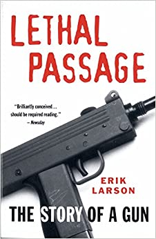 image for Lethal Passage: The Story of a Gun