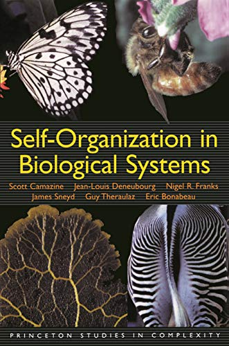 (Self-Organization in Biological Systems (Princeton Studies in Complexity))