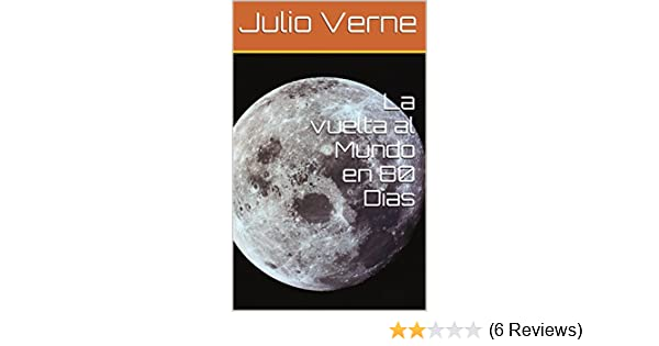 Amazon.com: La vuelta al Mundo en 80 Dias (Spanish Edition) eBook: Julio Verne, Angel Guimera: Kindle Store