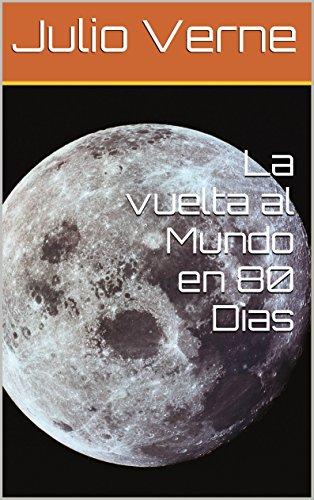 La vuelta al Mundo en 80 Dias (Spanish Edition) by [Verne, Julio