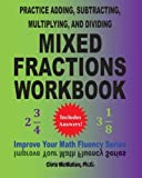 Practice Adding, Subtracting, Multiplying, and Dividing Mixed Fractions Workbook: Improve Your Math Fluency Series (Volume 14)