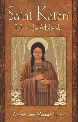 St Kateri: Lily of the Mohawks ()
