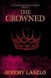 The Crowned (The Blood and Brotherhood Saga Book 6)
