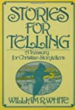 Stories for Telling, William R. White, 0806621923