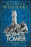 The White Tower (The Aldoran Chronicles) (Volume 1)