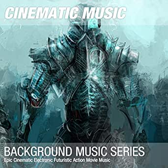 Epic Cinematic Electronic Futuristic Action Movie Music by